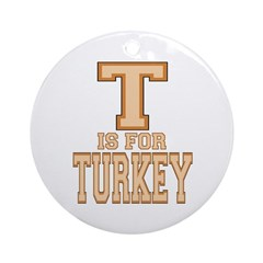 T is for Turkey Ornament (Round)