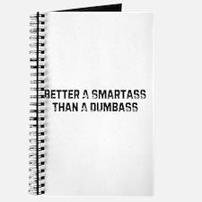Better A Smartass Than A Dumb Journal
