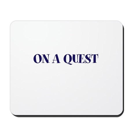 ON A QUEST Mousepad