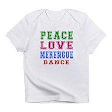 Peace Love Merengue Dance Infant T-Shirt