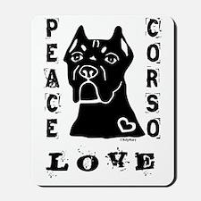 Peace Love Corso Mousepad