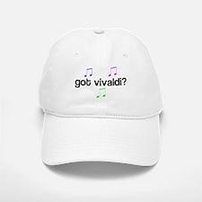 Got Vivaldi? Baseball Baseball Cap