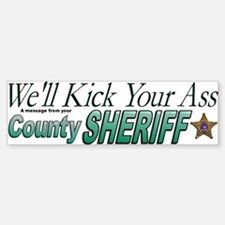Generic Sheriff We'll Kick Your Ass Stic