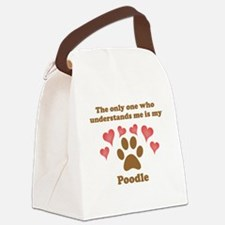My Poodle Understands Me Canvas Lunch Bag