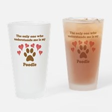 My Poodle Understands Me Drinking Glass