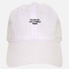 You Are Why I Have A Middle F Baseball Baseball Cap