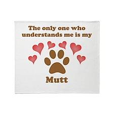 My Mutt Understands Me Throw Blanket