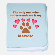 My Maltese Understands Me baby blanket