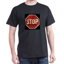 stop-STICHIN-NEW-bigger T-Shirt