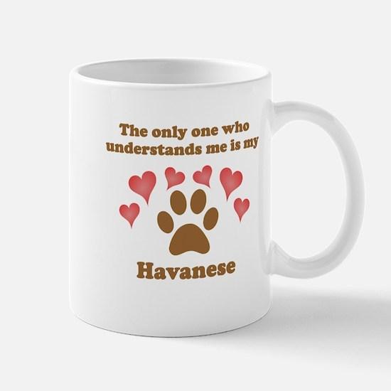 My Havanese Understands Me Mug
