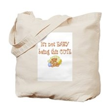 It's Not Easy Being This Cute - Tote Bag