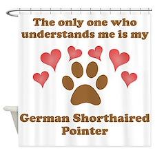 My German Shorthaired Pointer Understands Me Showe