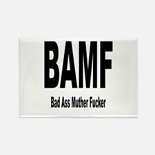 BAMF - Bad Ass Muther Fucker Rectangle Magnet