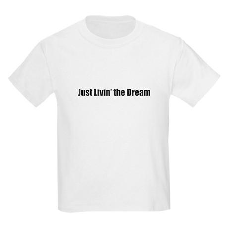 Livin' the Dream Kids T-Shirt