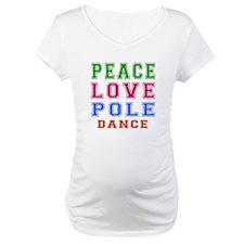 Peace Love Pole Dance Designs Shirt