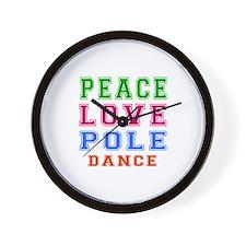 Peace Love Pole Dance Designs Wall Clock