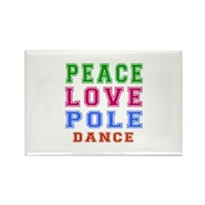 Peace Love Pole Dance Designs Rectangle Magnet
