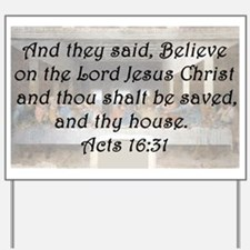 Acts 16:31 Yard Sign
