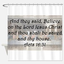 Acts 16:31 Shower Curtain
