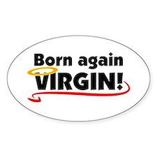 Born again VIRGIN! Oval Decal