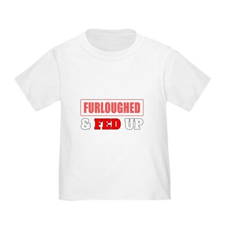 Furloughed Fed Up T-Shirt
