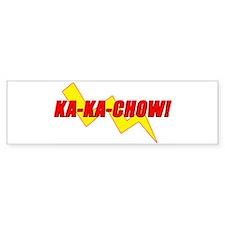 KA-KA-CHOW (bumper sticker)