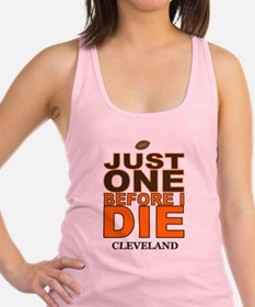 Just One Before I Die Cleveland Racerback Tank Top
