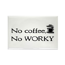 No Coffee, No Worky Rectangle Magnet