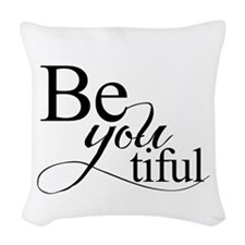 Be you tiful Woven Throw Pillow