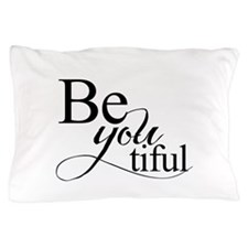 Be you tiful Pillow Case