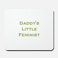 Daddy's Little Feminist Mousepad