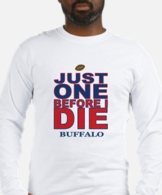 Just One Before I Die Buffalo Long Sleeve T-Shirt