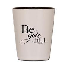 Be you tiful Shot Glass