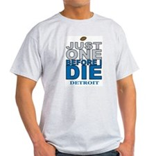 Just One Before I Die T-Shirt