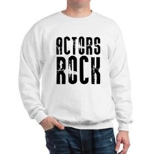 Actors Rock Sweatshirt