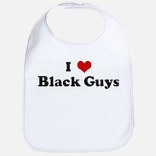 I Love Black Guys Bib