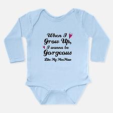 Gorgeous Like My Meemaw Long Sleeve Infant Bodysui