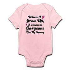 Gorgeous Like My Mommy Infant Bodysuit