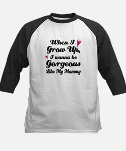 Gorgeous Like My Mommy Tee