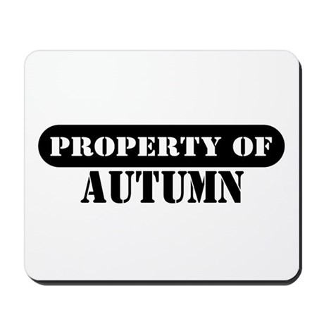 Property of Autumn Mousepad
