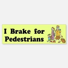 I Brake For Pedestrians Custom Bumper Bumper Sticker