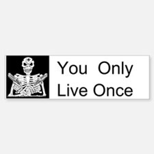 You Only Live Once Custom Bumper Bumper Sticker