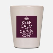 Keep Calm and Cite Your Sources Shot Glass