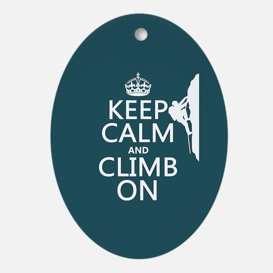 Keep Calm and Climb On Ornament (Oval)
