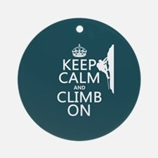Keep Calm and Climb On Ornament (Round)