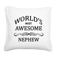 World's Most Awesome Nephew Square Canvas Pillow