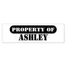 Property of Ashley Bumper Bumper Sticker
