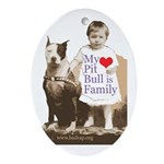 My Pit Bull is Family Oval Ornament