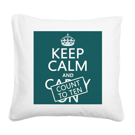 Keep Calm and Count To Ten Square Canvas Pillow