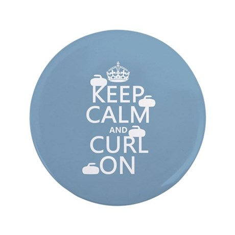 """Keep Calm and Curl On (curling) 3.5"""" Button"""